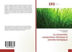 Обложка La citronnelle: composition chimique et activités biologique