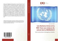 Bookcover of Les Nations Unies et la RDC face aux enjeux du retrait de la MONUSCO