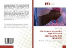 Couverture de Cancer neuroendocrine digestif : valeur additionnelle de la TEMP/TDM