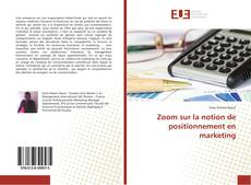 Bookcover of Zoom sur la notion de positionnement en marketing
