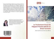 Couverture de Le Traitement Fiscal de l'Apport Partiel d'Actif en Droit Tunisien