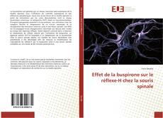 Effet de la buspirone sur le réflexe-H chez la souris spinale kitap kapağı