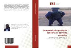 Couverture de Comprendre les pratiques policières en contexte congolais