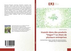 """Bookcover of Investir dans des produits """"Vegan""""? Le choix de plusieurs entreprises"""