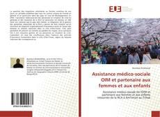 Bookcover of Assistance médico-sociale OIM et partenaire aux femmes et aux enfants