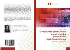 Couverture de Modélisation et simulation numérique des phénomènes électromagnétiques