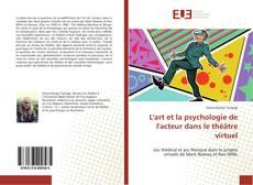 Couverture de L'art et la psychologie de l'acteur dans le théâtre virtuel