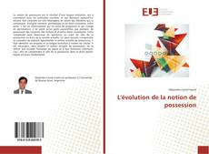 Bookcover of L'évolution de la notion de possession