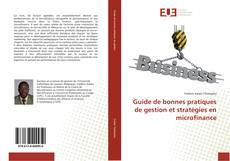 Bookcover of Guide de bonnes pratiques de gestion et stratégies en microfinance