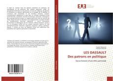 Buchcover von LES DASSAULT Des patrons en politique