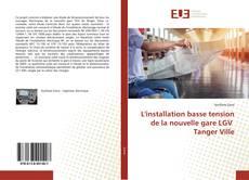 Capa do livro de L'installation basse tension de la nouvelle gare LGV Tanger Ville
