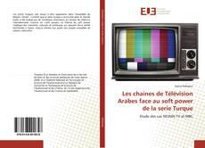 Обложка Les chaines de Télévision Arabes face au soft power de la serie Turque