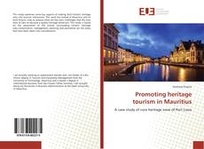 Bookcover of Promoting heritage tourism in Mauritius
