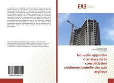Couverture de Nouvelle approche d'analyse de la consolidation unidimensionnelle des sols argileux