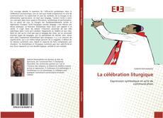 Bookcover of La célébration liturgique