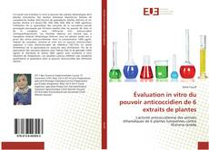 Bookcover of Évaluation in vitro du pouvoir anticoccidien de 6 extraits de plantes