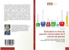 Обложка Évaluation in vitro du pouvoir anticoccidien de 6 extraits de plantes