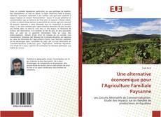 Bookcover of Une alternative économique pour l'Agriculture Familiale Paysanne