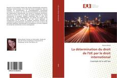 Bookcover of La détermination du droit de l'UE par le droit international