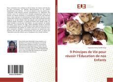 Bookcover of 9 Principes de Vie pour réussir l'Éducation de nos Enfants