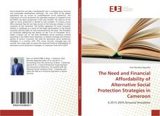 Couverture de The Need and Financial Affordability of Alternative Social Protection Strategies in Cameroon
