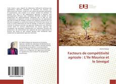Обложка Facteurs de compétitivité agricole : L'Ile Maurice et le Sénégal