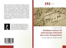 Bookcover of Quelques notions de dramaturgie d'Aristote dans mes compositions