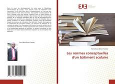 Bookcover of Les normes conceptuelles d'un bâtiment scolaire