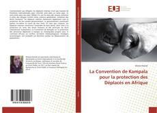 Couverture de La Convention de Kampala pour la protection des Déplacés en Afrique