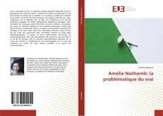 Bookcover of Amélie Nothomb: la problématique du vrai