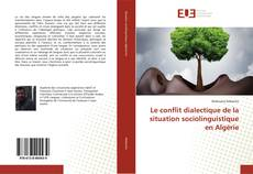 Portada del libro de Le conflit dialectique de la situation sociolinguistique en Algérie