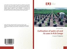 Couverture de Cultivation of palm oil and its uses in R.D.Congo
