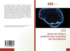 Обложка Étude des facteurs prédictifs pour le grading des méningiomes