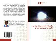 Bookcover of La transparence optimale d'une banque centrale