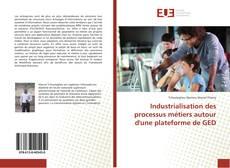 Industrialisation des processus métiers autour d'une plateforme de GED kitap kapağı