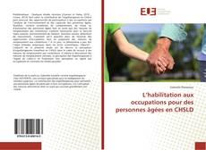 Bookcover of L'habilitation aux occupations pour des personnes âgées en CHSLD