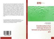 Portada del libro de Condensation d'un mélange binaire et ternaire en présence d'un gaz