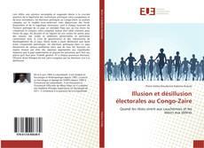 Couverture de Illusion et désillusion électorales au Congo-Zaïre