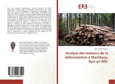 Analyse des moteurs de la déforestation à Mambasa, Ituri en RDC的封面