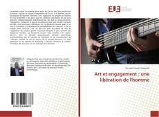 Art et engagement : une libération de l'homme kitap kapağı