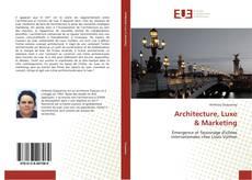 Copertina di Architecture, Luxe & Marketing