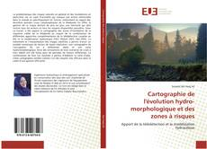 Couverture de Cartographie de l'évolution hydro-morphologique et des zones à risques