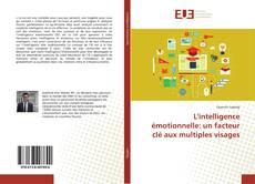Bookcover of L'intelligence émotionnelle: un facteur clé aux multiples visages