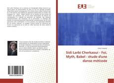 Обложка Sidi Larbi Cherkaoui - Foi, Myth, Babel : étude d'une danse métissée