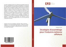 Обложка Stratégies d'assemblage pour l'industrie éolienne offshore