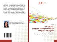 Bookcover of Le français, langue d'enseignement ou langue à enseigner
