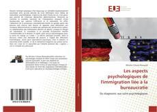 Bookcover of Les aspects psychologiques de l'immigration liée à la bureaucratie