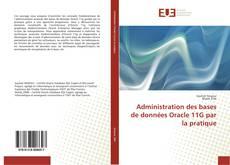 Borítókép a  Administration des bases de données Oracle 11G par la pratique - hoz