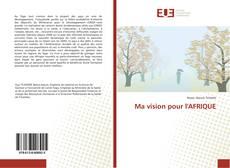 Bookcover of Ma vision pour l'AFRIQUE