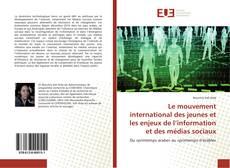 Bookcover of Le mouvement international des jeunes et les enjeux de l'information et des médias sociaux